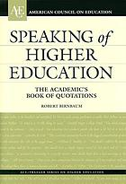 Speaking of higher education : the academic's book of quotations