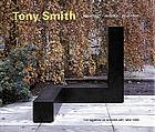 Tony Smith : architect, painter, sculptor