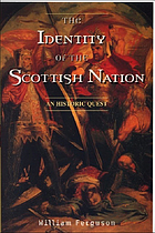 The identity of the Scottish nation an historic quest