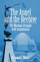 The angel and the beehive : the Mormon struggle with assimilation