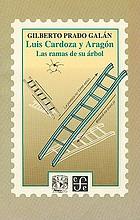 Luis Cardoza y Aragón : las ramas de su árbol