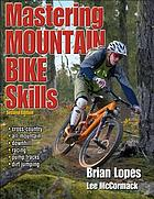 Mastering mountain bike skills Mastering Mountain Bike Skills :--Second Edition