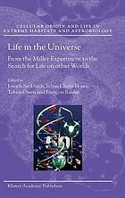 Life in the universe : from the Miller experiment to the search for life on other worlds