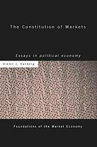 The constitution of markets : essays in political economy