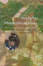 Where the wild grape grows : selected writings, 1930-1950