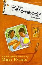 Dear Corinne, Tell somebody! Love, Annie : a book about secrets