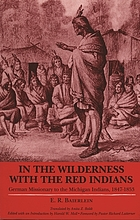 In the wilderness with the Red Indians : German missionary to the Michigan Indians, 1847-1853