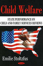 Child welfare : state performance on child and family services reviews