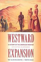 Westward expansion : a history of the American frontier