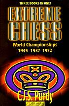 Extreme chess : C.J.S. Purdy annotates the world championships