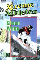 Xtreme athletes : Shaun White