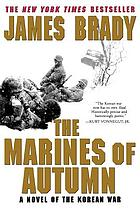 The Marines of autumn : a novel of the Korean War
