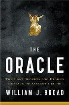 The oracle : the lost secrets and hidden message of ancient Delphi