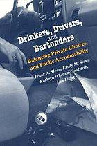 Drinkers, drivers, and bartenders : balancing private choices and public accountability