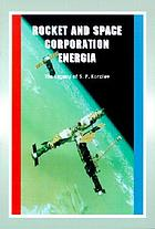 Rocket and Space Corporation Energia : the legacy of S.P. Korolev