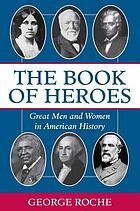 The book of heroes : great men and women in American history