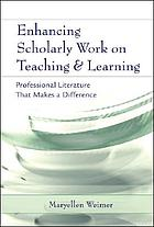 Enhancing scholarly work on teaching and learning : professional literature that makes a difference