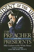 The preacher and the presidents : Billy Graham in the White House