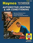 The Haynes automotive heating & air-conditioning systems manual : the Haynes workshop manual for automotive heating and air-conditioning systems
