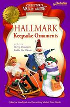 Hallmark keepsake ornaments : collector handbook and secondary market price guide