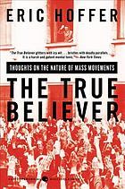 The true believer : thoughts on the nature of mass movements