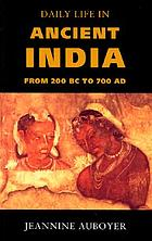 Daily life in ancient India, from approximately 200 B.C. to 700 A.D