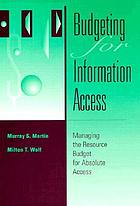 Budgeting for information access : managing the resource budget for absolute accessBudgeting for information access : managing the resource budget for absolute access