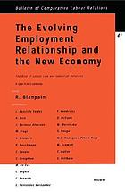 The evolving employment relationship and the new economy : the role of labour law and industrial relations : a report from 5 continents