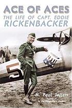 Ace of aces : the life of Capt. Eddie Rickenbacker