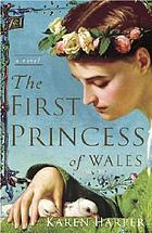 The first Princess of Wales : a novel