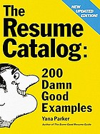 The resume catalog : 200 damn good examples