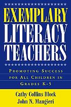 Exemplary literacy teachers : promoting success for all children in grades K-5