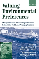 Valuing environmental preferences : theory and practice of the contingent valuation in the US, EU, and developing countries