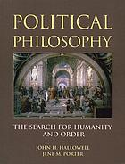 Political philosophy : the search for humanity and order