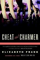 Cheat and charmer : a novel
