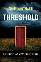Threshold : the crisis of Western culture