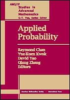 Applied probability : proceedings of an IMS Workshop on Applied Probability, May 31, 1999-June 12, 1999 : Institute of Mathematical Sciences at the Chinese University of Hong Kong, Hong Kong, China