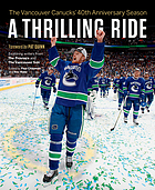 A thrilling ride : the Vancouver Canucks' 40th anniversary season