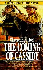 The coming of Cassidy : a Hopalong Cassidy novel