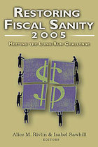 Restoring fiscal sanity, 2005 meeting the long-run challenge