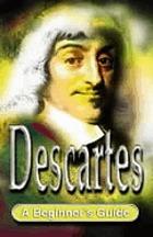 Descartes : a beginner's guide
