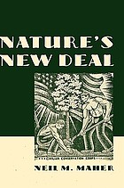 Nature's new deal : the Civilian Conservation Corps and the roots of the American environmental movement