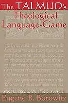 The Talmud's theological language-game : a philosophical discourse analysis