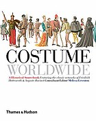 Costume worldwide : a historical sourcebook : featuring the classic artworks of Friedrich Hottenroth & Auguste Racinet