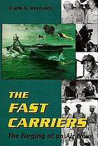 The fast carriers; the forging of an air navy