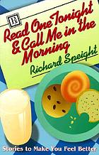 Read one tonight & call me in the morning : stories to make you feel better