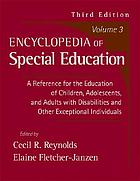 Encyclopedia of special education : a reference for the education of children, adolescents, and adults with disabilities and other exceptional individuals