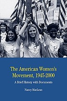 The American women's movement, 1945-2000 : a brief history with documents