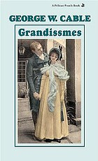 The Grandissimes : a story of Creole life