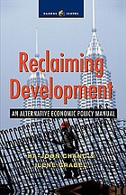 Reclaiming development : an alternative economic policy manual